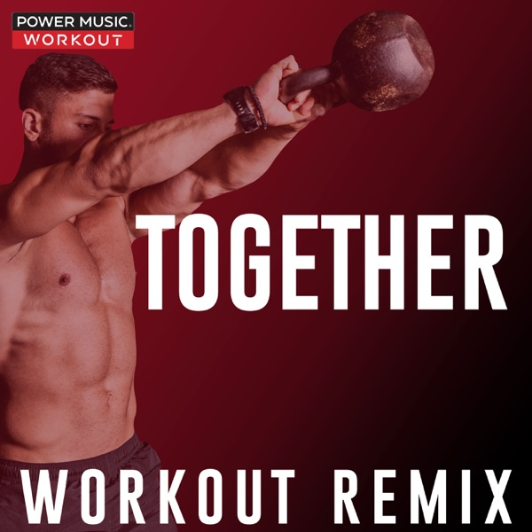 Together (Workout Remix) - Single