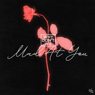 Why Don't We - Mad At You m4a Song Download