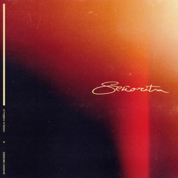 Shawn Mendes & Camila Cabello Señorita Shawn Mendes Camila Cabello album songs, reviews, credits
