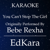 [Download] You Can't Stop the Girl (Originally Performed by Bebe Rexha) [Karaoke No Guide Melody Version] MP3