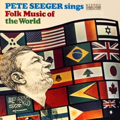 Pete Seeger Sings Folk Music of the World
