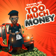 Too Much Money - Victor AD - Victor AD