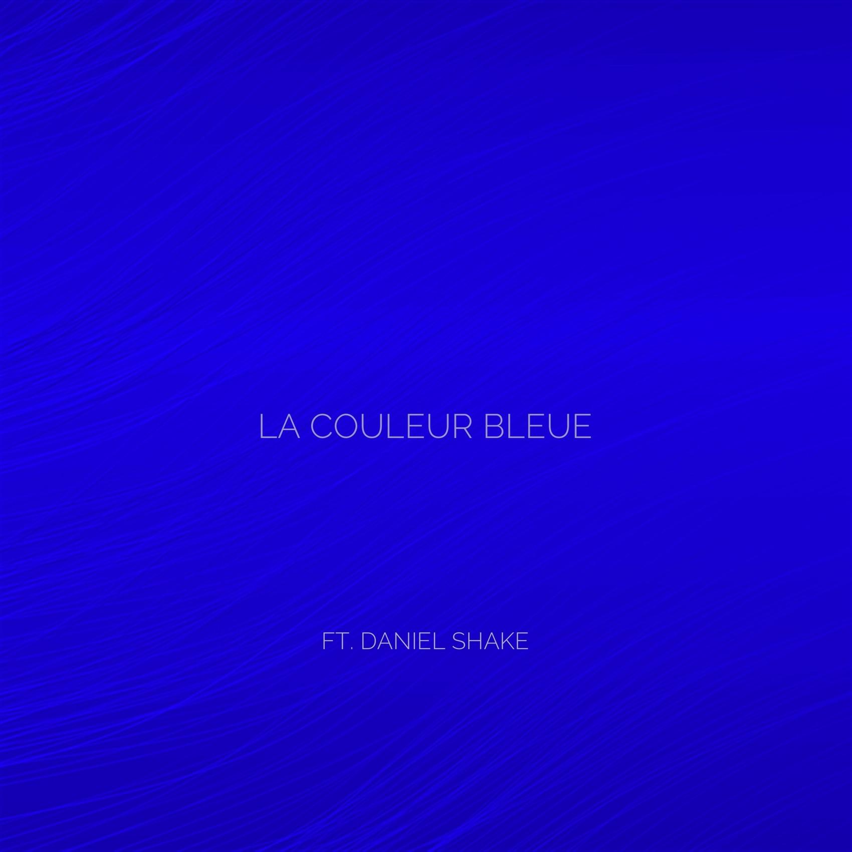 lvllevel - lvllevel - La Couleur Bleue ft daniel shake