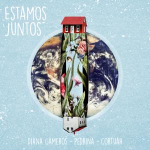 Pedrina, Diana Gameros & Cortuah - Estamos Juntos