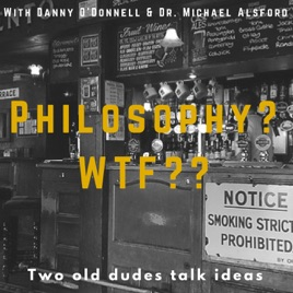 Philosophy? WTF??: Ep 43 History of Philosophy:The