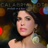 Calabria Foti - When I Look in Your Eyes