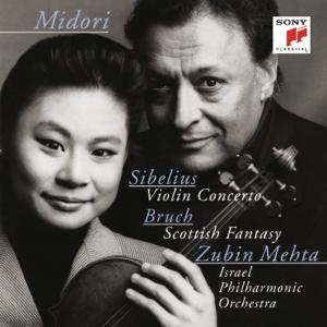Midori, Zubin Mehta & Israel Philharmonic Orchestra - Sibelius: Violin Concerto, Op. 47 & Bruch: Scottish Fantasy, Op. 46