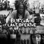 Burga - I Can't Breathe
