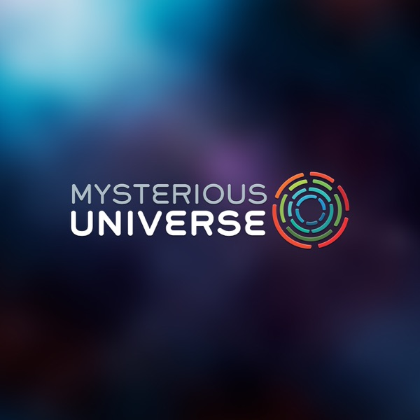 Mysterious Universe | Listen Free on Castbox