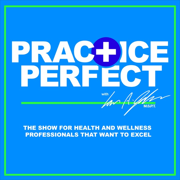 Practice Perfect   Medical/Wellness Practices   MD   PT   Chiro   NP   SLP   RN   Nutrition   Yoga   Fitness  Weight-Loss