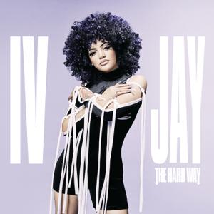 IV Jay - The Hard Way