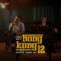 Download Mp3 Nguyễn Trọng Tài - Hongkong12 (feat. Mc12) - Single