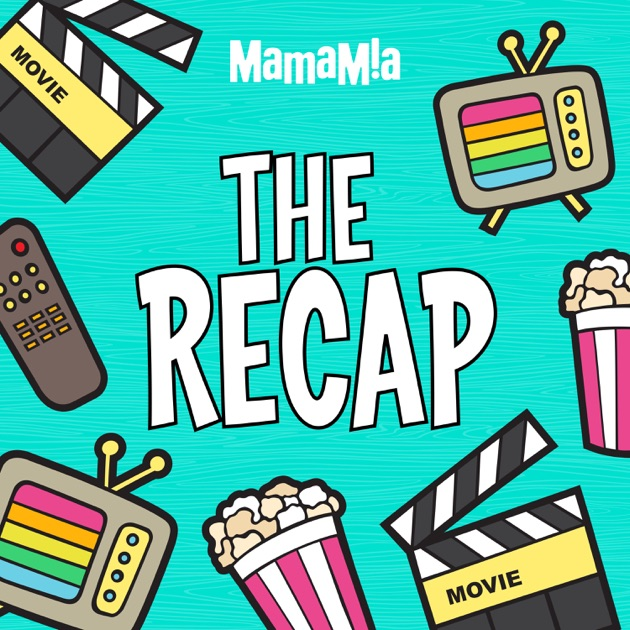The Recap by Mamamia on Apple Podcasts