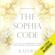 Kaia Ra - The Sophia Code: A Living Transmission from the Sophia Dragon Tribe (Unabridged)