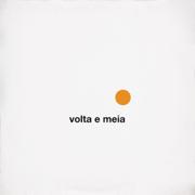 Volta e Meia - O Terno, Devendra Banhart & Shintaro Sakamoto - O Terno, Devendra Banhart & Shintaro Sakamoto