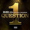 1 Question feat Jeremih Rick Ross Chris Brown Single