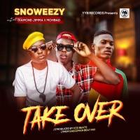 Snoweezy - Take Over (feat. Diamond Jimma & MohBad) - Single