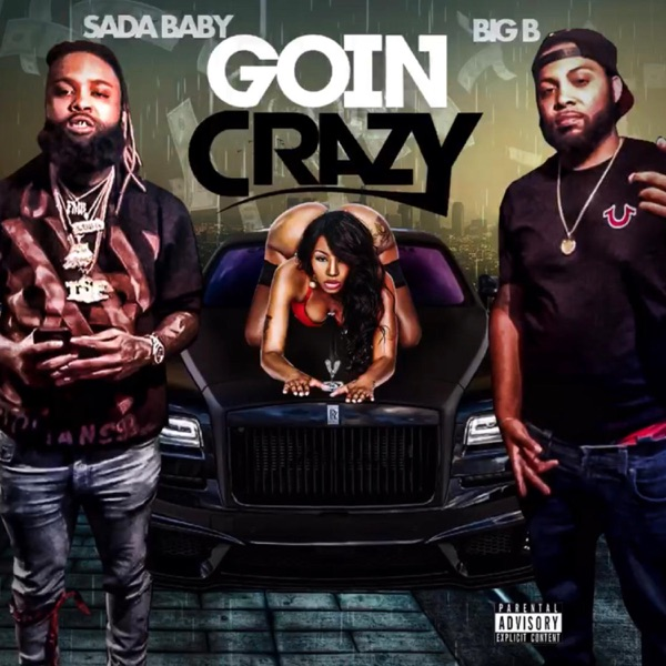 Goin Crazy (feat. Sada Baby) - Single