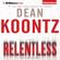 Dean Koontz - Relentless (Unabridged)