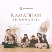 Ramadhan Dirumahaja  DNA ADHITYA - DNA ADHITYA