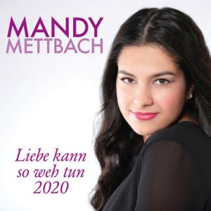 Mandy Mettbach - Liebe kann so weh tun 2020 (Rico Bernasconi Remix)