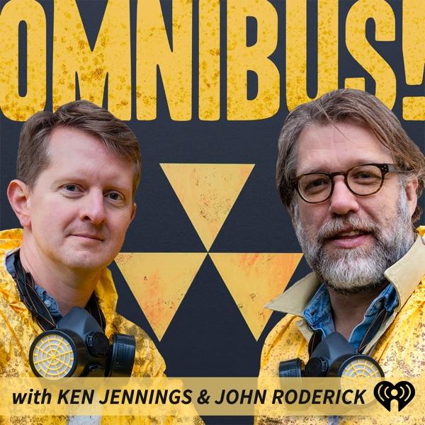 Omnibus! With Ken Jennings and John Roderick
