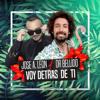 Jose Antonio Leon & Dr. Bellido - Voy Detrás de Ti artwork