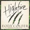 Eoin Colfer - Highfire  artwork