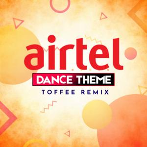 Toffee Remix - Airtel Dance Theme