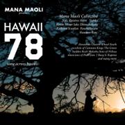 Hawaii 78: Song Across Hawaii (feat. Nahko, Common Kings, Jake Shimabukuro, Ka'ikena Scanlan, Kimié Miner, Kaumakaiwa, Raiatea Helm, Hawane Rios, The Green, Sudden Rush, Makaha Sons of Niihau, Pearl Jam, J Boog, Kapena & Hawaiian Charter School Youth) - Mana Maoli Collective - Mana Maoli Collective
