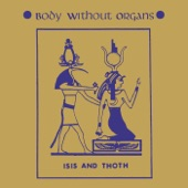 Body Without Organs - Osiris Rises