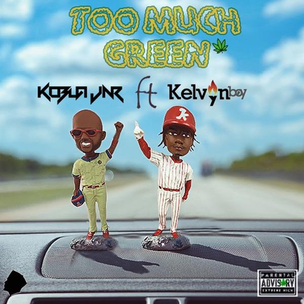 Too Much Green (feat. Kelvyn Boy) - Single