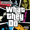 What They Do - Single, Titanium