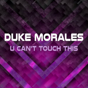 Duke Morales - U Can't Touch This (Instrumental)