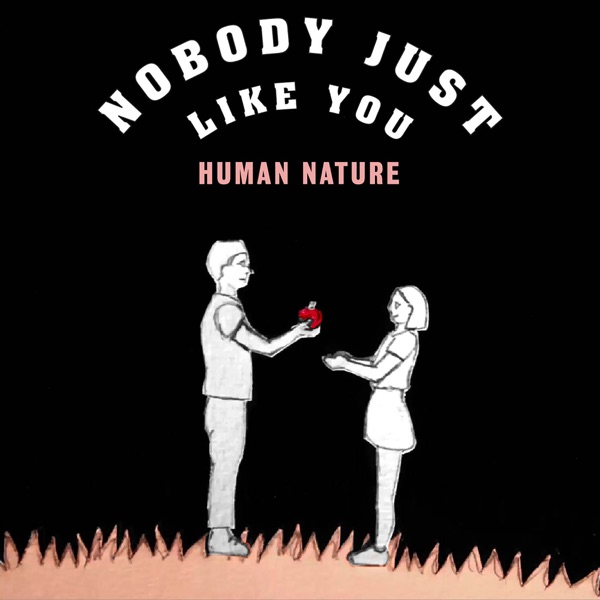 Human Nature - Nobody Just Like You