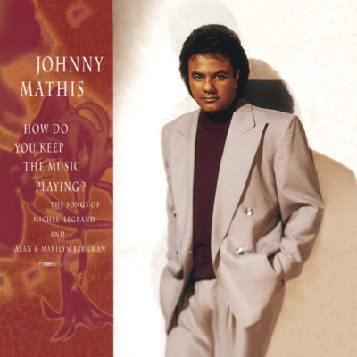 How Do You Keep the Music Playing? - Johnny Mathis