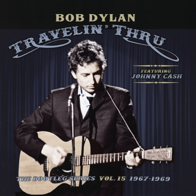 Travelin' Thru, 1967 - 1969: The Bootleg Series, Vol. 15 - Bob Dylan