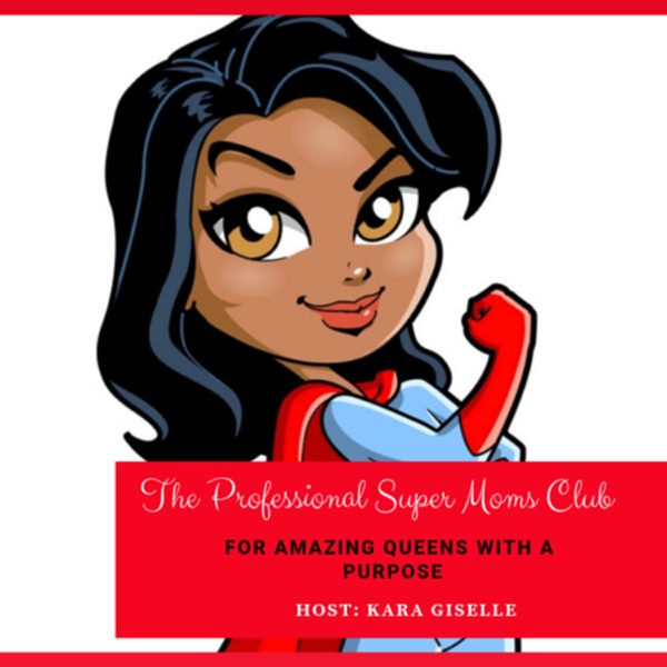 The Professional Super Moms Club