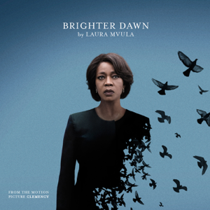 "Laura Mvula - Brighter Dawn (From the Motion Picture ""Clemency"")"