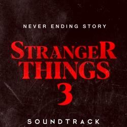 "View album Never Ending Story (From ""Stranger Things 3"" Soundtrack) [Cover] - Single"