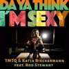 Da Ya Think I'm Sexy (feat. Rod Stewart) - Single, Katja Rieckermann & TMTQ