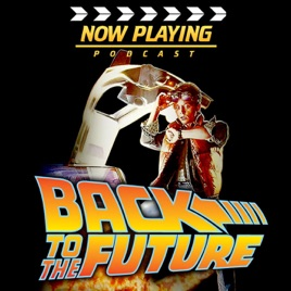 Now Playing: The Back to the Future Movie Retrospective Series: Back