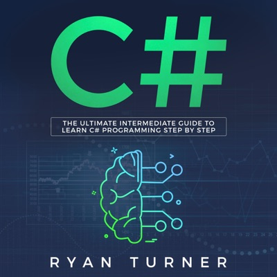 C#: The Ultimate Intermediate Guide to Learn C# Programming Step by Step (Unabridged)