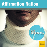 Podcast cover art for Affirmation Nation with Bob Ducca