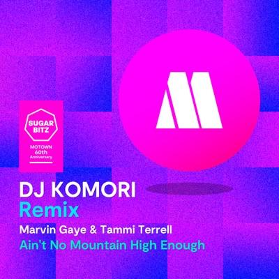Ain't No Mountain High Enough (DJ Komori Remix) - Single - Marvin Gaye