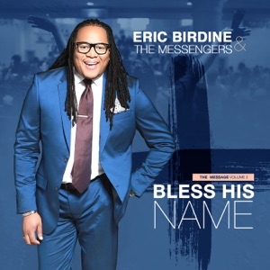 Eric Birdine & The Messengers - Lift My Hands feat. Brittany Stevenson