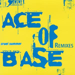 Ace of Base - Cruel Summer (Remixes)