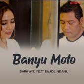 Banyu Moto Feat. Bajol Ndanu Dara Ayu
