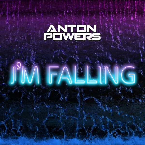 Anton Powers - I'm Falling