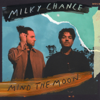 Milky Chance - Mind the Moon  artwork